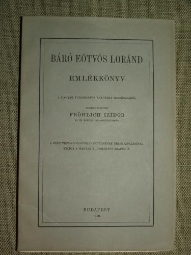 FRÖHLICH Izidor szerk.: Báró Eötvös Loránd emlékkönyv