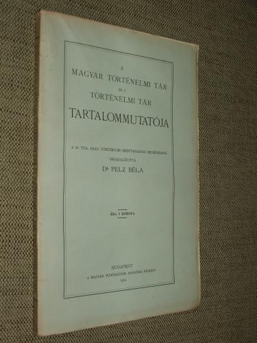 PELZ Béla: A Magyar Történelmi Tár és a Történelmi Tár tartalommutatója
