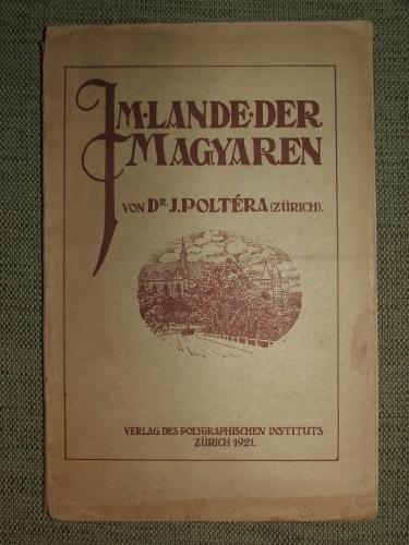 POLTÉRA, J(ohann): Im Lande der Magyaren
