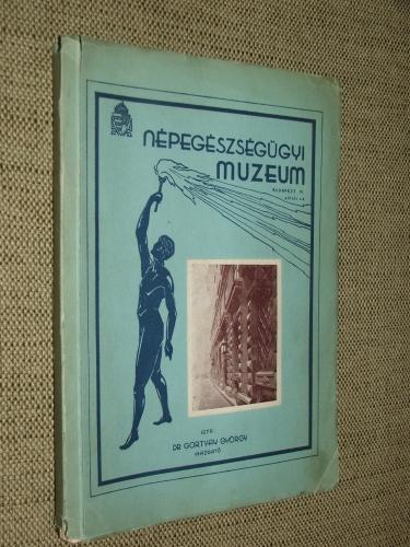 GORTVAY György: A Népegészségügyi Múzeum munkája