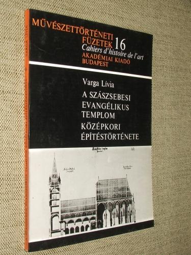 VARGA Lívia: A szászsebesi evangélikus templom középkori építéstörténete