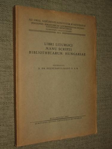 RADÓ, Polycarpus (Polikárp): Libri liturgici manuscripti bibliothecarum Hungariae