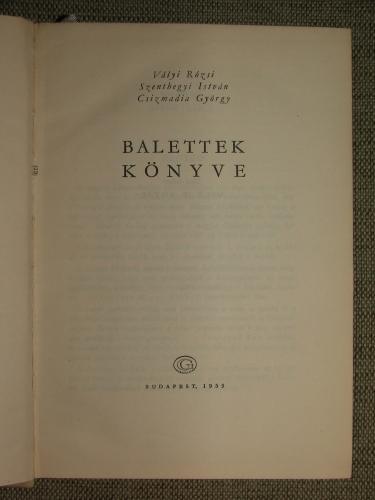 VÁLYI Rózsi-SZENTHEGYI István-CSIZMADIA György: Balettek könyve
