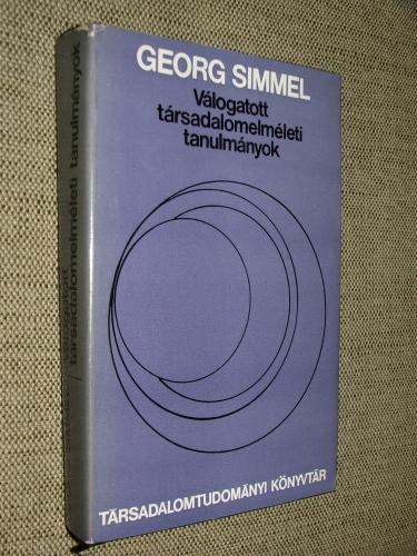 SIMMEL, Georg: Válogatott társadalomelméleti tanulmányok