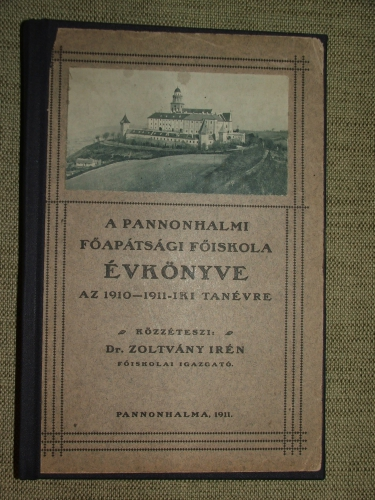 ZOLTVÁNY Irén: A Pannonhalmi Főapátsági Főiskola Évkönyve az 1910-1911-diki tanévre