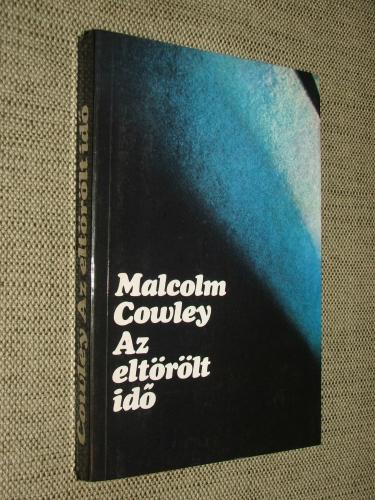COWLEY, Malcolm: Az eltörölt idő