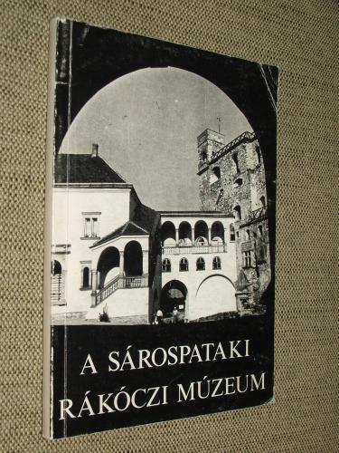 (DÉTSHY Mihály, GALAVICS Géza, JANÓ Ákos): A sárospataki Rákóczi Múzeum