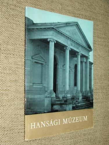 (PUSZTAI Rezső): A mosonmagyaróvári Hansági Múzeum története, gyűjteményei, kiállításai