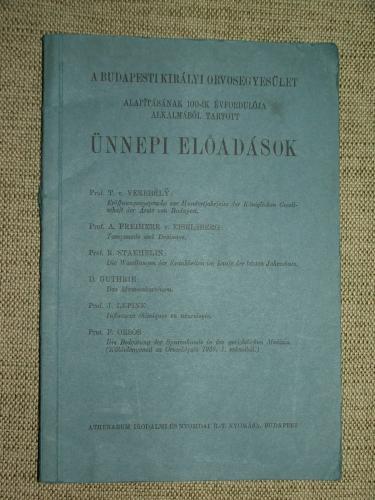 (SZALACZ Pál F.k.): A Budapesti Királyi Orvosegyesület alapításának 100-ik évfordulója alkalmából tartott ünnepi előadások