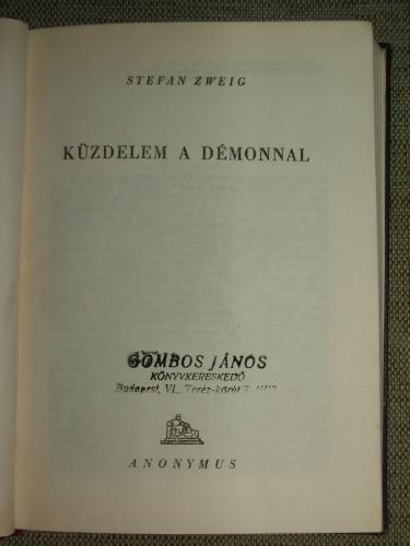 ZWEIG, Stefan: Küzdelem a démonnal
