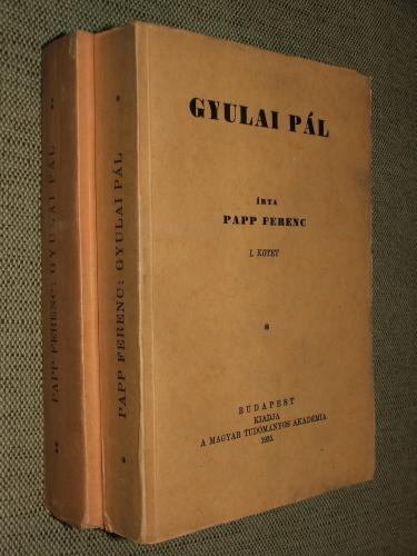 PAPP Ferenc: Gyulai Pál I. II. kötet