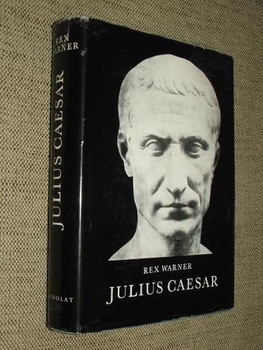 WARNER, Rex: Julius Caesar