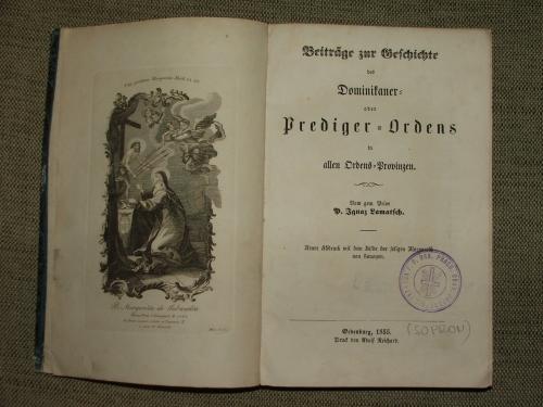 LAMATSCH, Ignaz: Beiträge zur Geschichte des Dominikaner – oder Prediger-Ordens in allen Ordens- Provinzen.