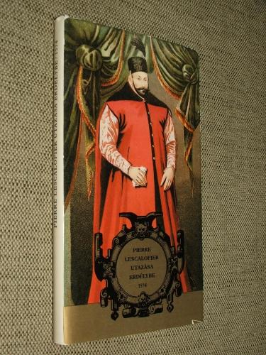 LESCALOPIER, Pierre: – – utazása Erdélybe (1574)