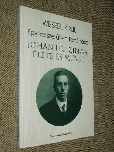 KRUL, Wessel: Egy korszerűtlen történész.