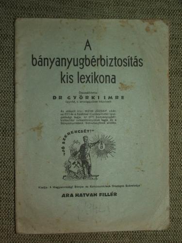 GYÖRKI Imre összeáll.: A bányanyugbérbiztosítás kis lexikona