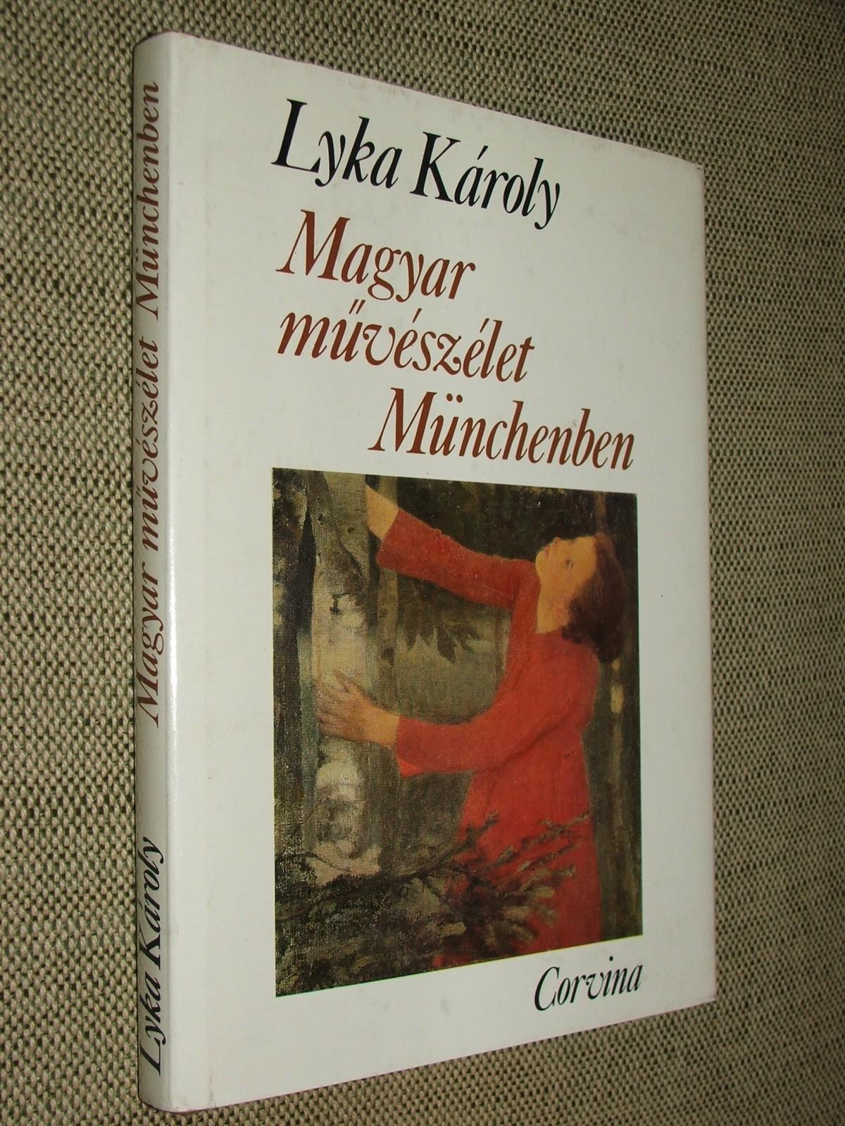LYKA Károly: Magyar művészélet Münchenben