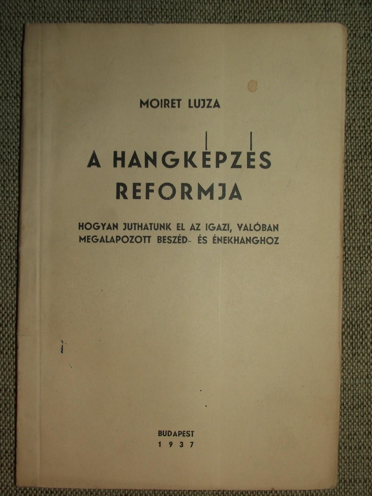 MOIRET Lujza: A hangképzés reformja