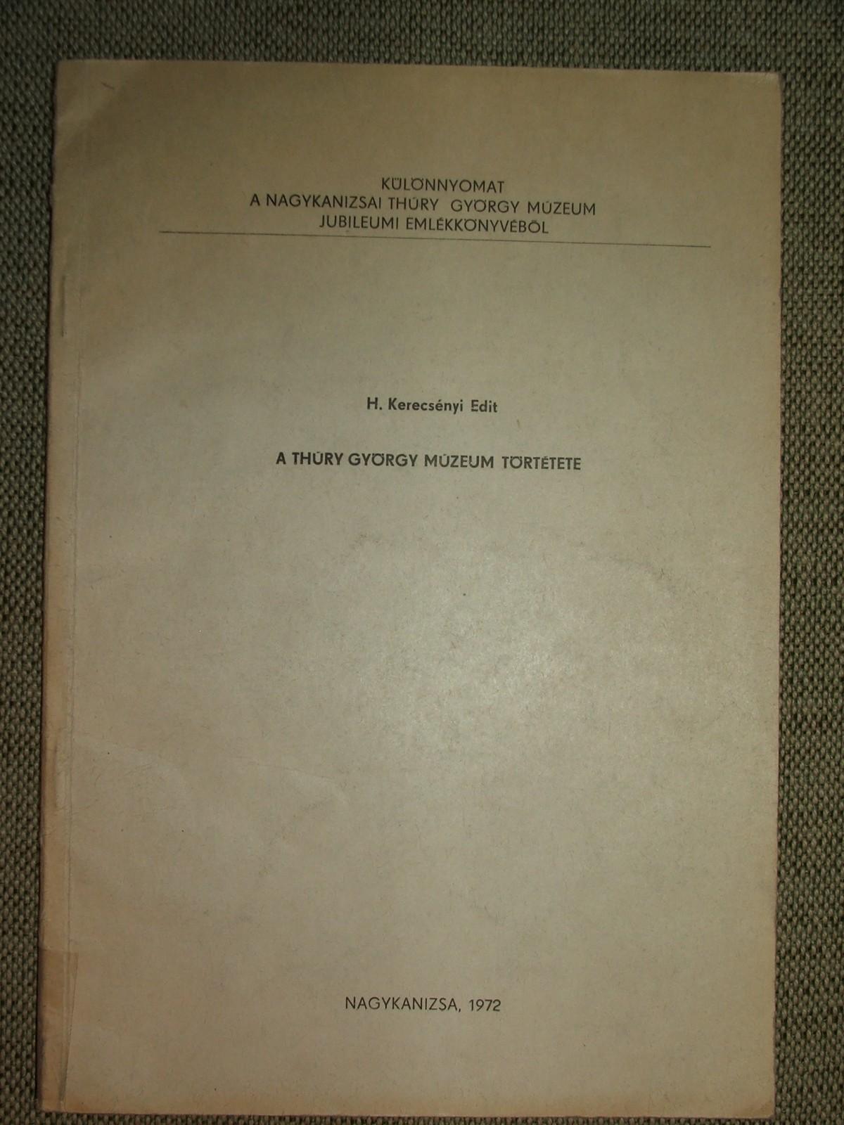 KERECSÉNYI Edit, H.: A Thúry György Múzeum története