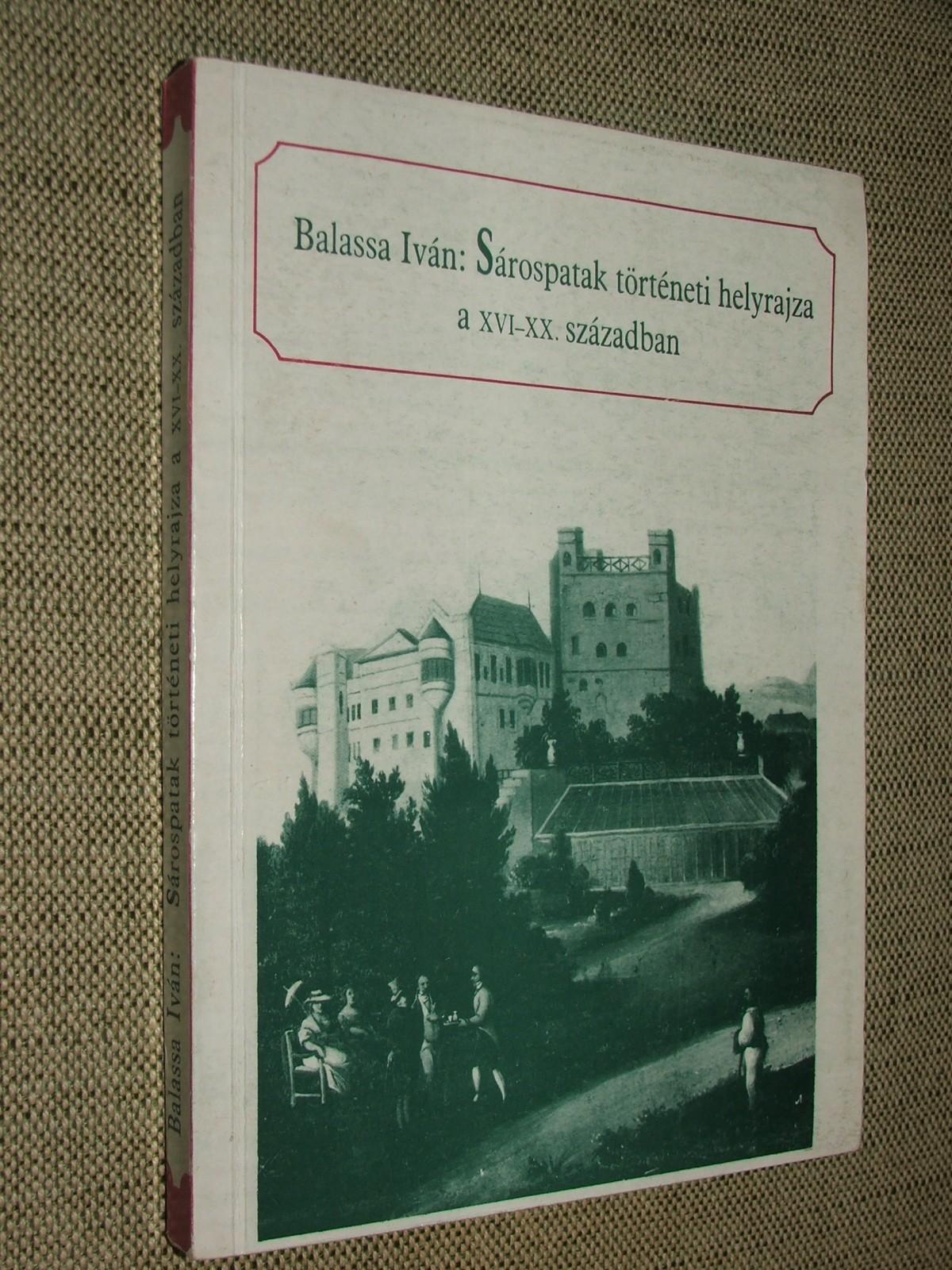BALASSA Iván: Sárospatak történeti helyrajza XVI-XX. század