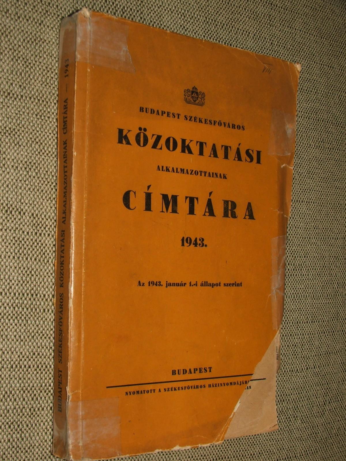 Budapest Székesfőváros Közoktatási alkalmazottainak címtára 1943.