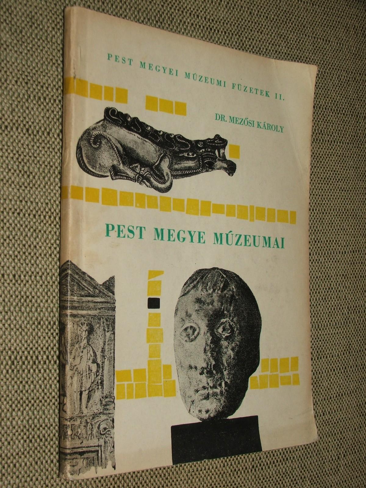 MEZŐSI Károly: Pest megye múzeumai