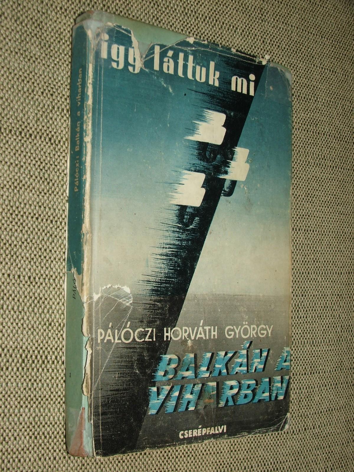 PÁLÓCZI HORVÁTH György: Balkán a viharban