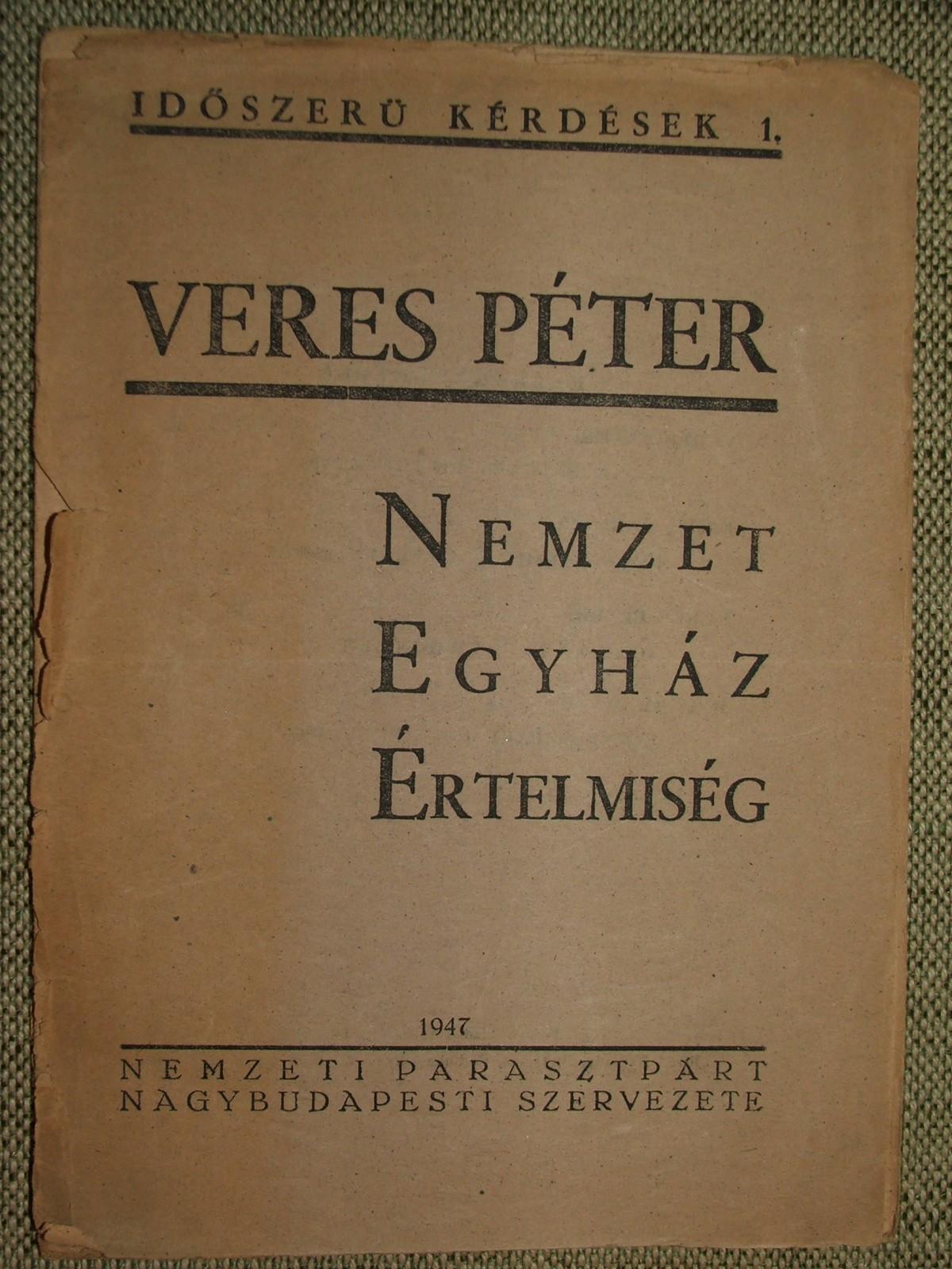 VERES Péter: Nemzet Egyház Értelmiség