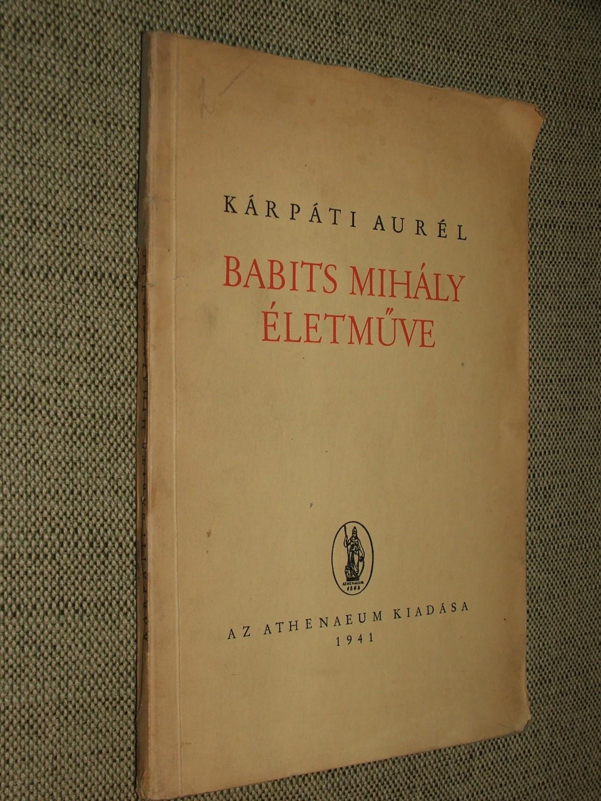KÁRPÁTI Aurél: Babits Mihály életműve