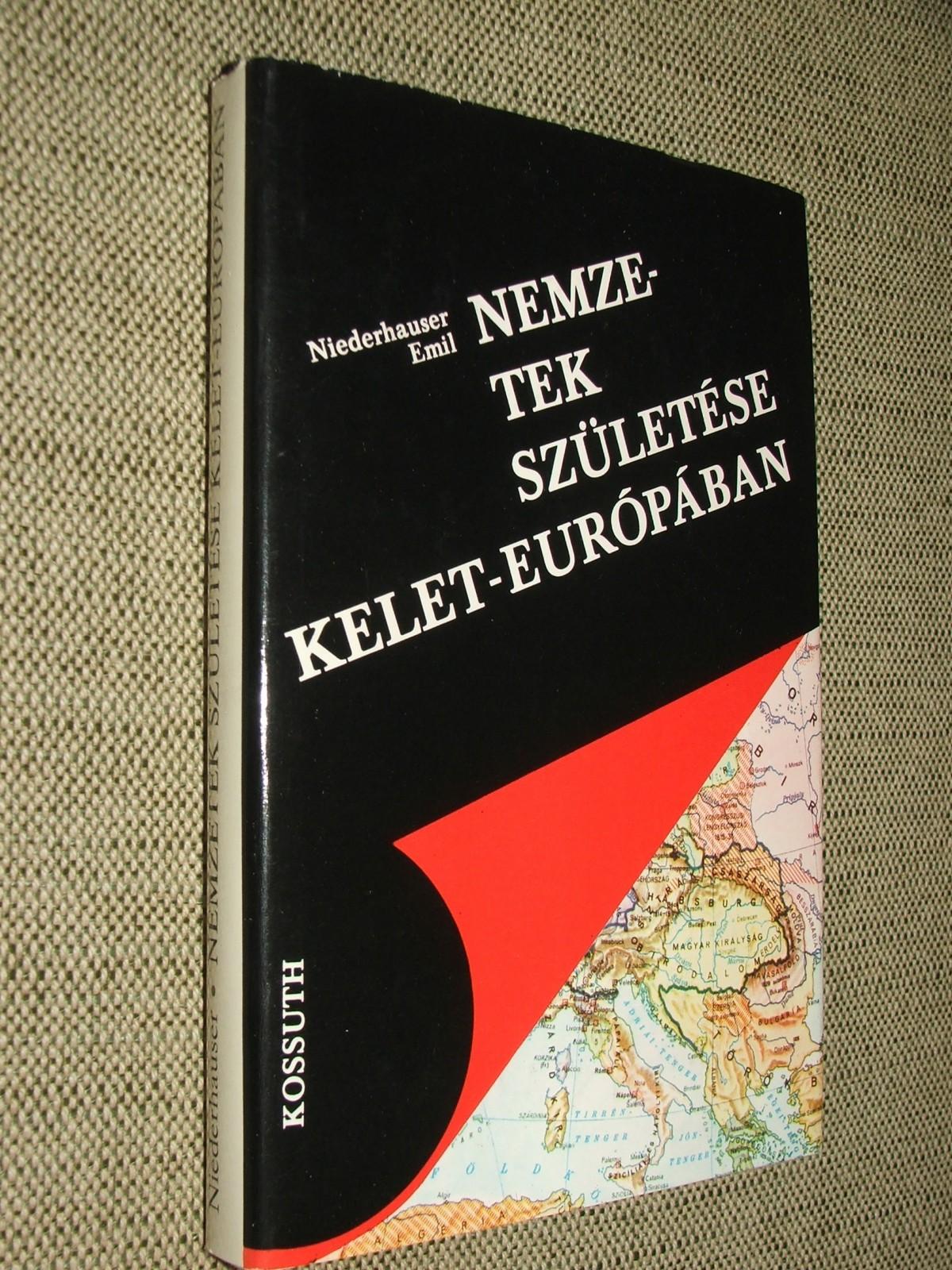 NIEDERHAUSER Emil: Nemzetek születése Kelet-Európában