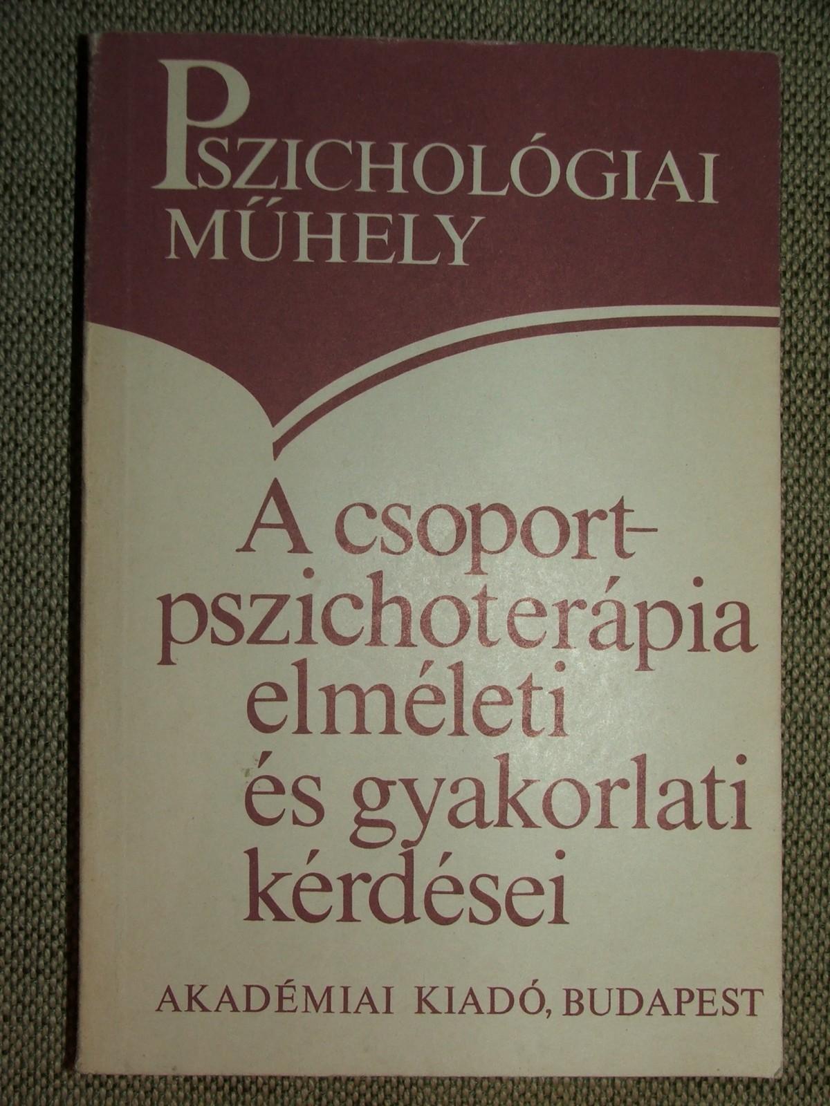A csoportpszichoterápia elméleti és gyakorlati kérdései
