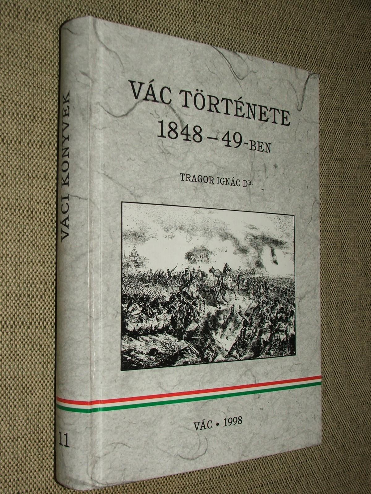 TRAGOR Ignác: Vác története 1848-49-ben