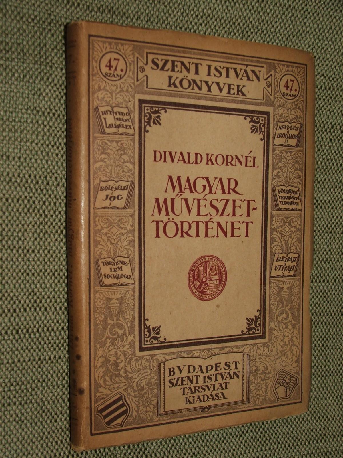 DIVALD Kornél: Magyar művészettörténet