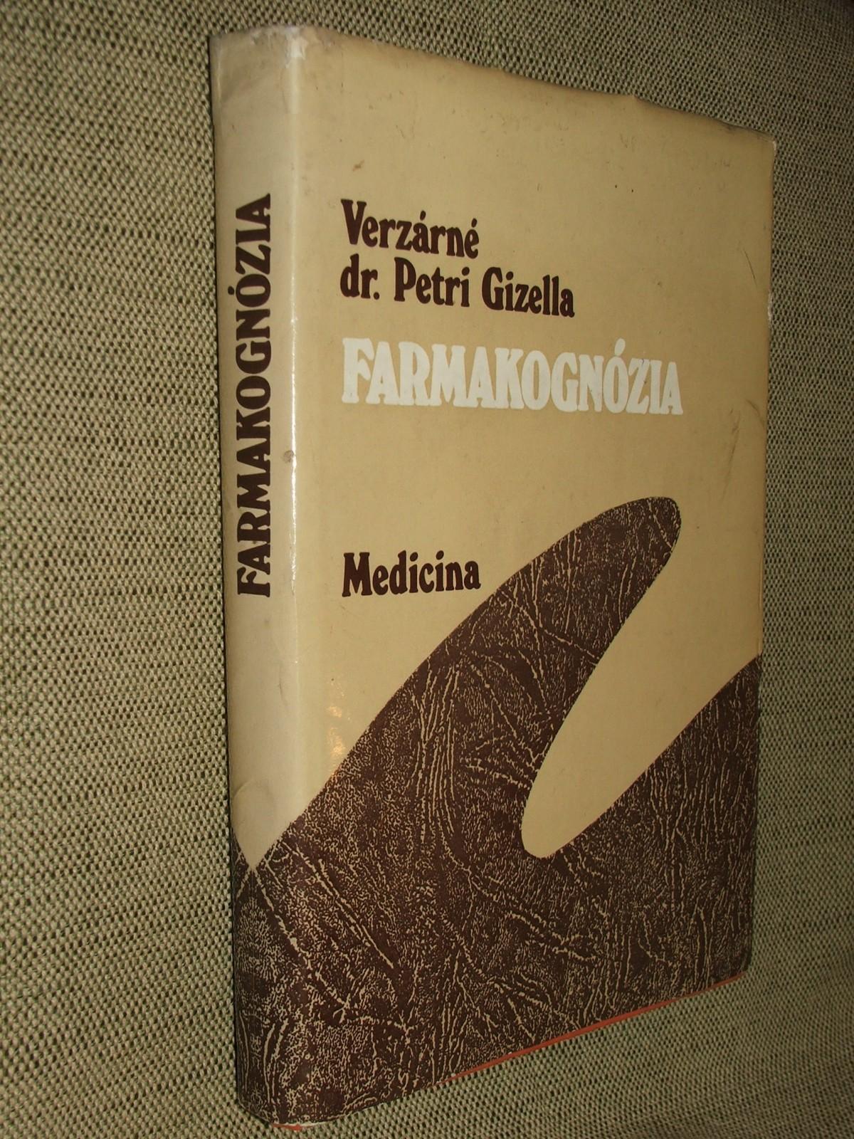 VERZÁRNÉ PETRI Gizella: Farmakognózia