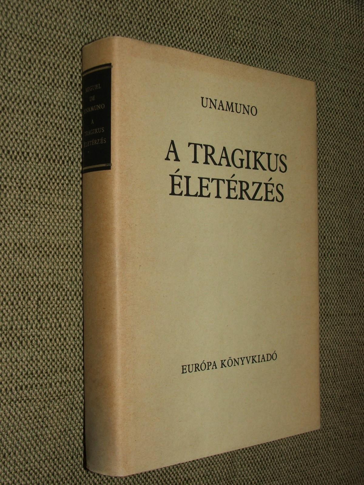 UNAMUNO, Miguel de: A tragikus életérzés