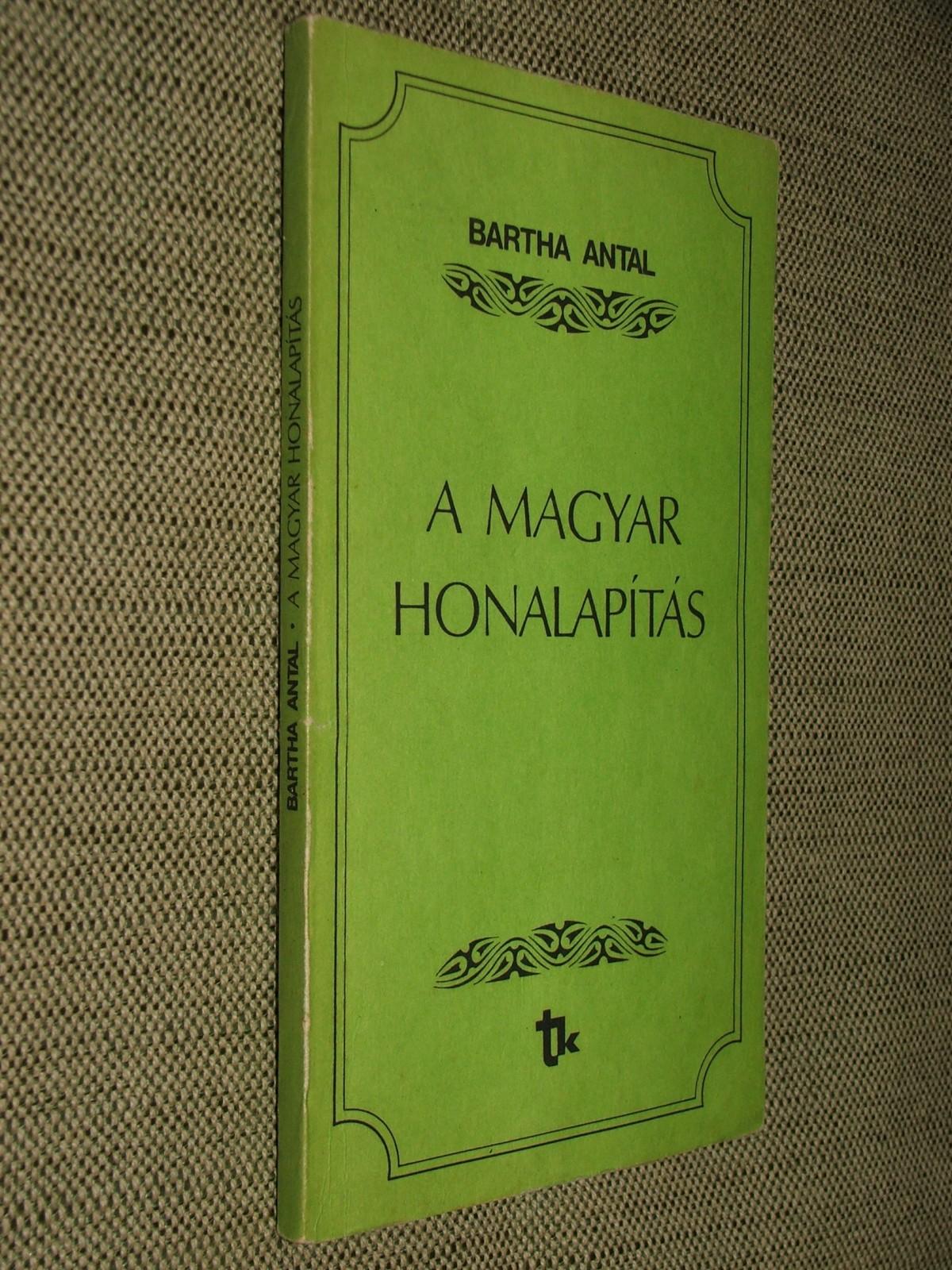 BARTHA Antal: A magyar honalapítás