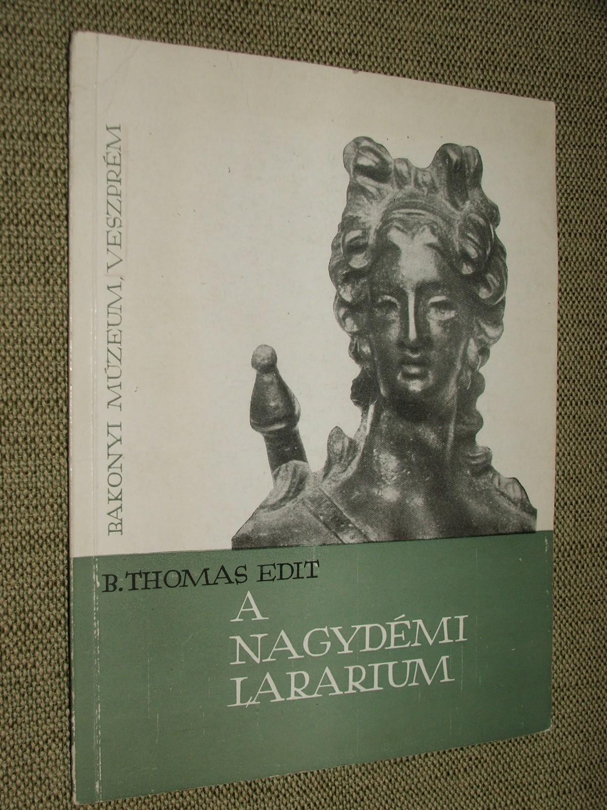B. THOMAS Edit: A nagydémi lararium