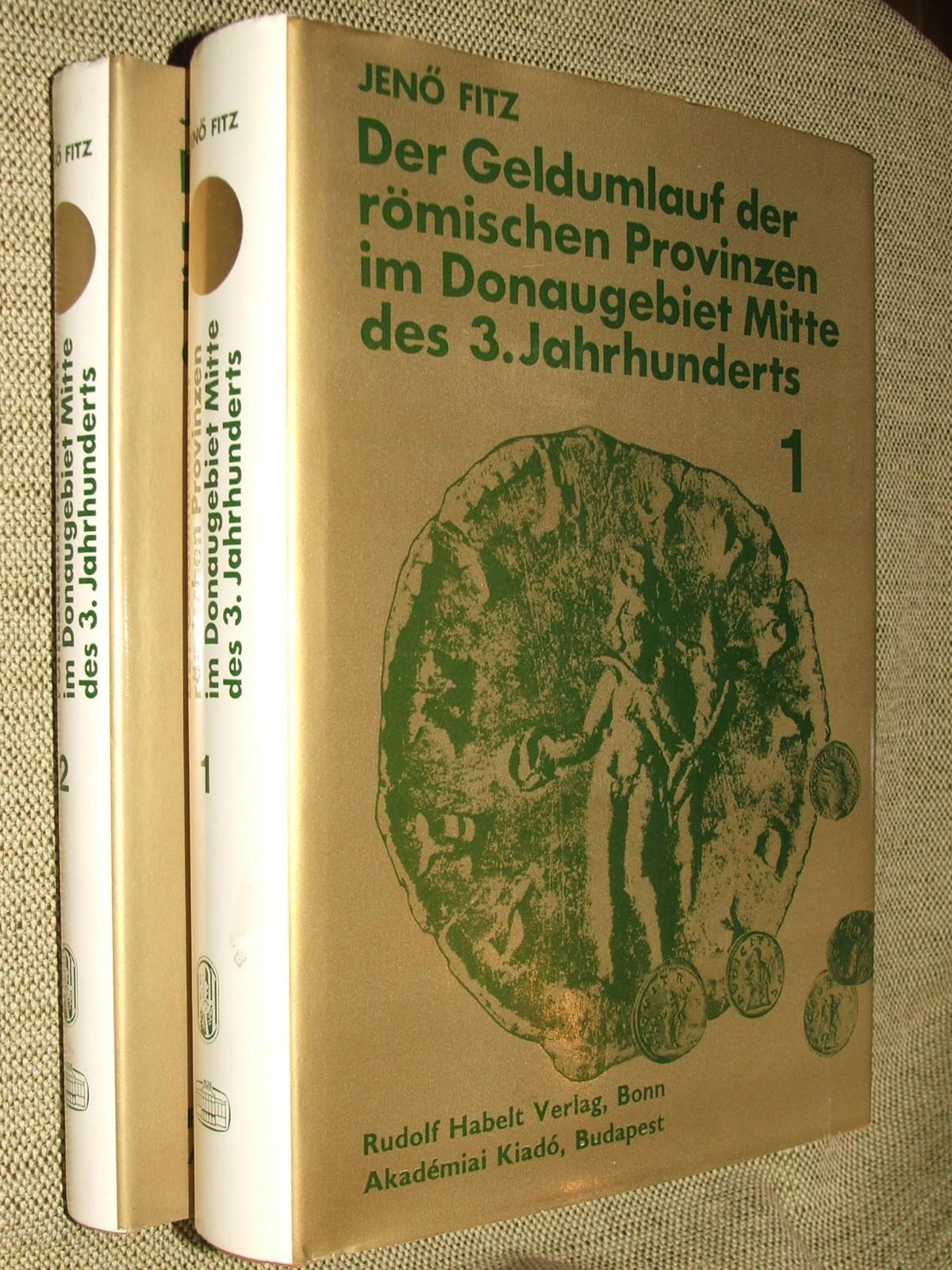 FITZ, Jenő: Der Geldumlauf der römischen Provinzen im Donaugebiet Mitte des 3. Jahrhunderts