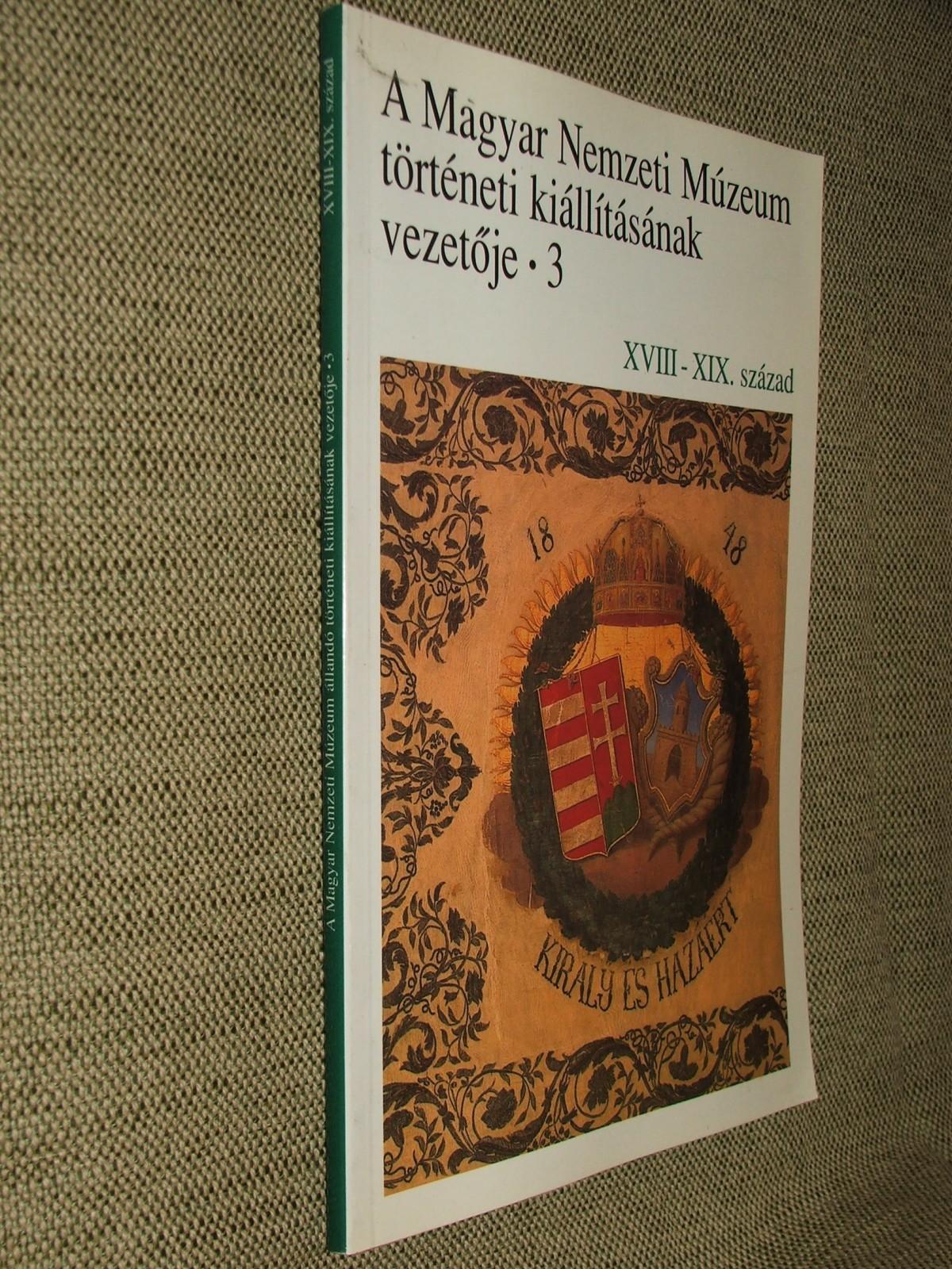 (KÖRMÖCZI Katalin) szerk.: A török háborúk végétől a Millenniumig
