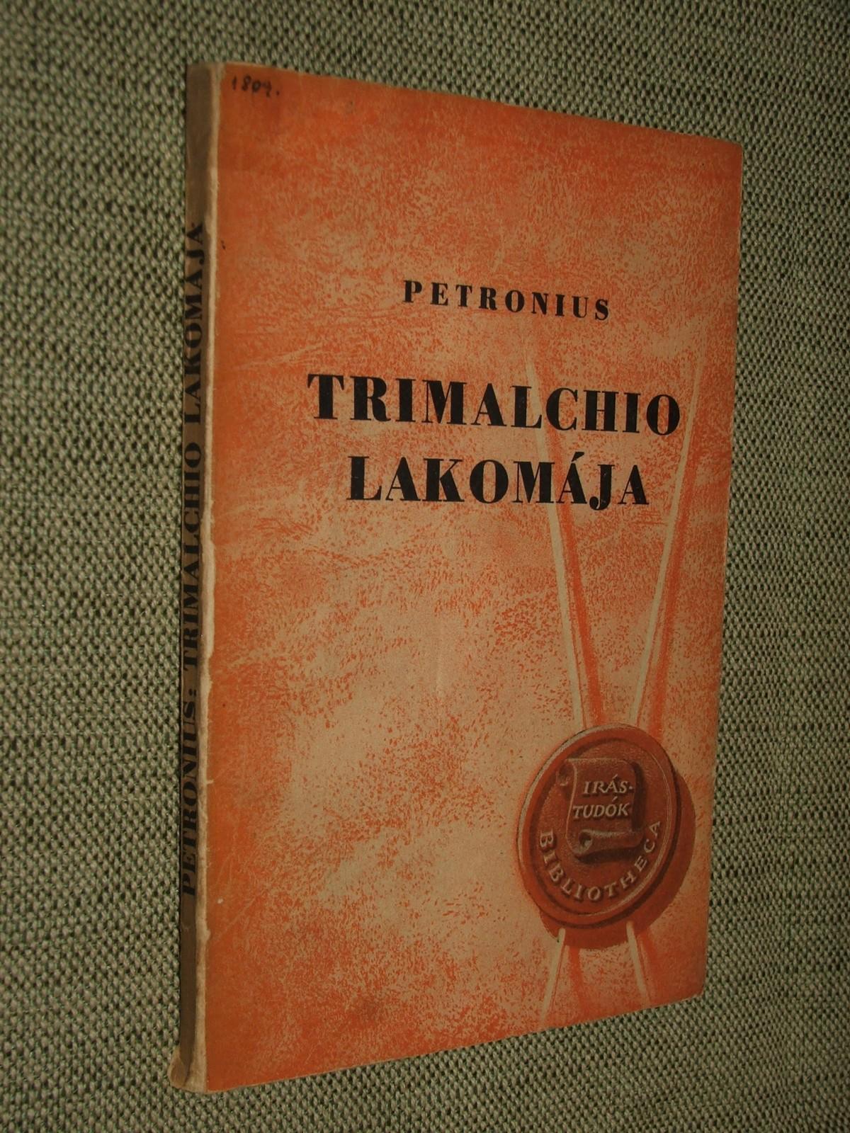 PETRONIUS (Arbiter): Trimalchio lakomája