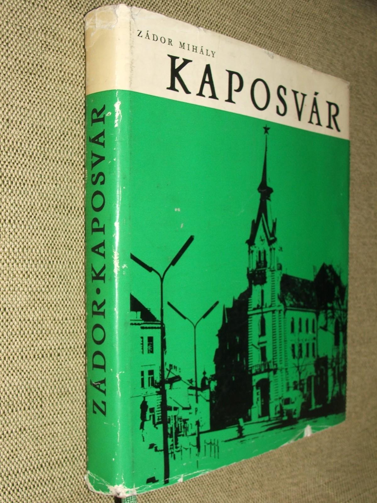 ZÁDOR Mihály: Kaposvár