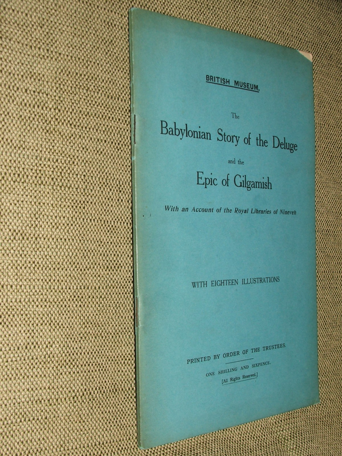 BRITISH MUSEUM.: The Babylonian Story of the Deluge and the Epic of Gilgamish