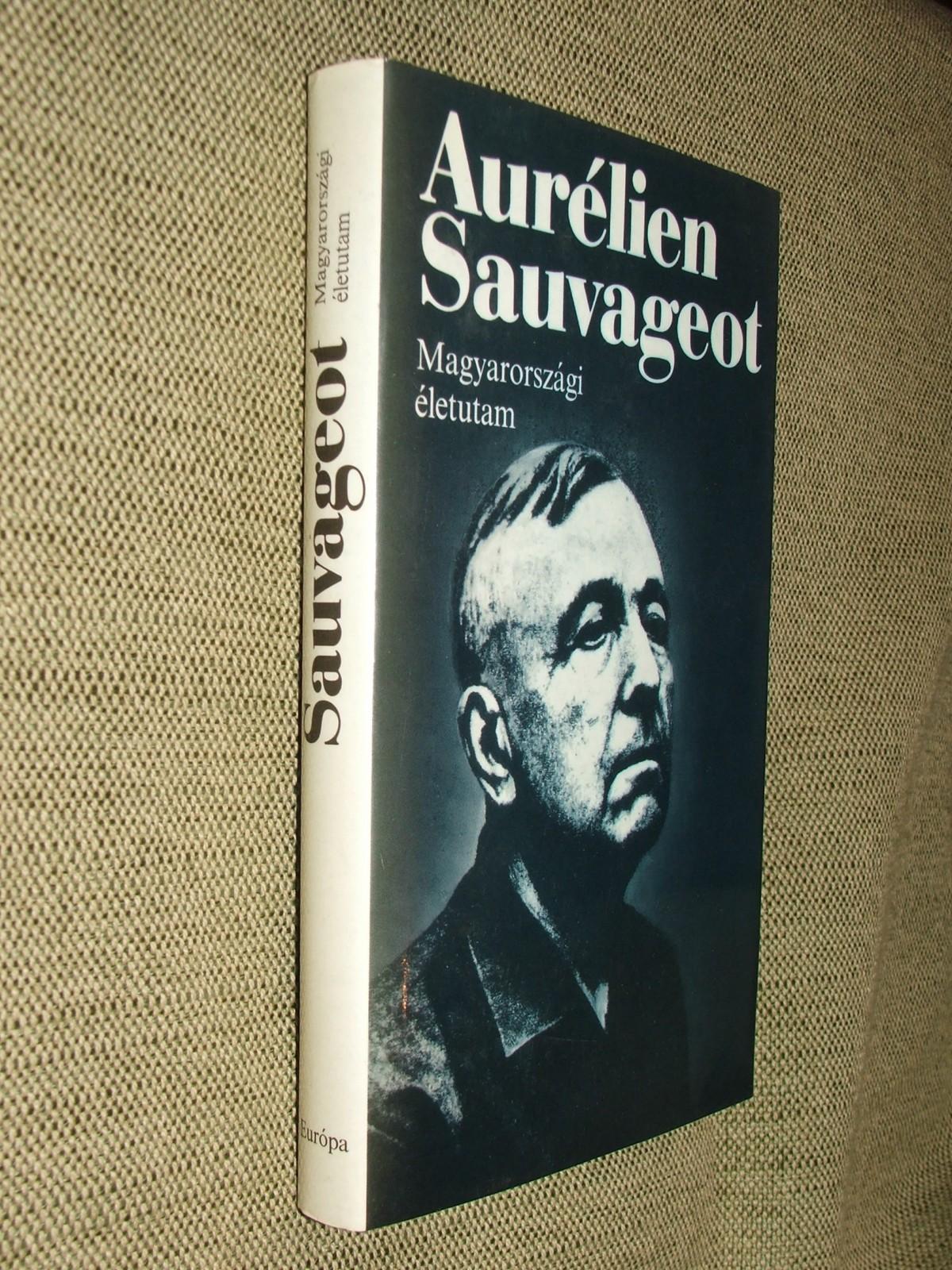 SAUVAGEOT, Aurélien: Magyarországi életutam