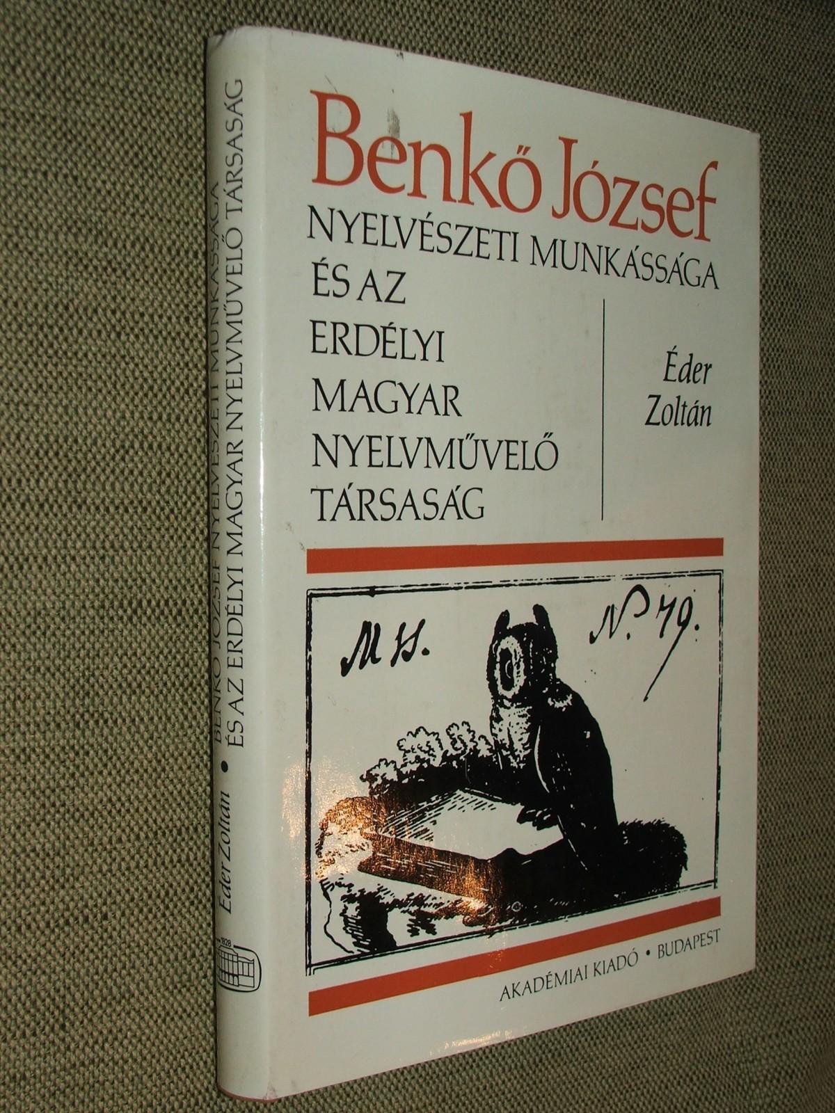 ÉDER Zoltán: Benkő József nyelvészeti munkássága és az Erdélyi Magyar Nyelvművelő Társaság