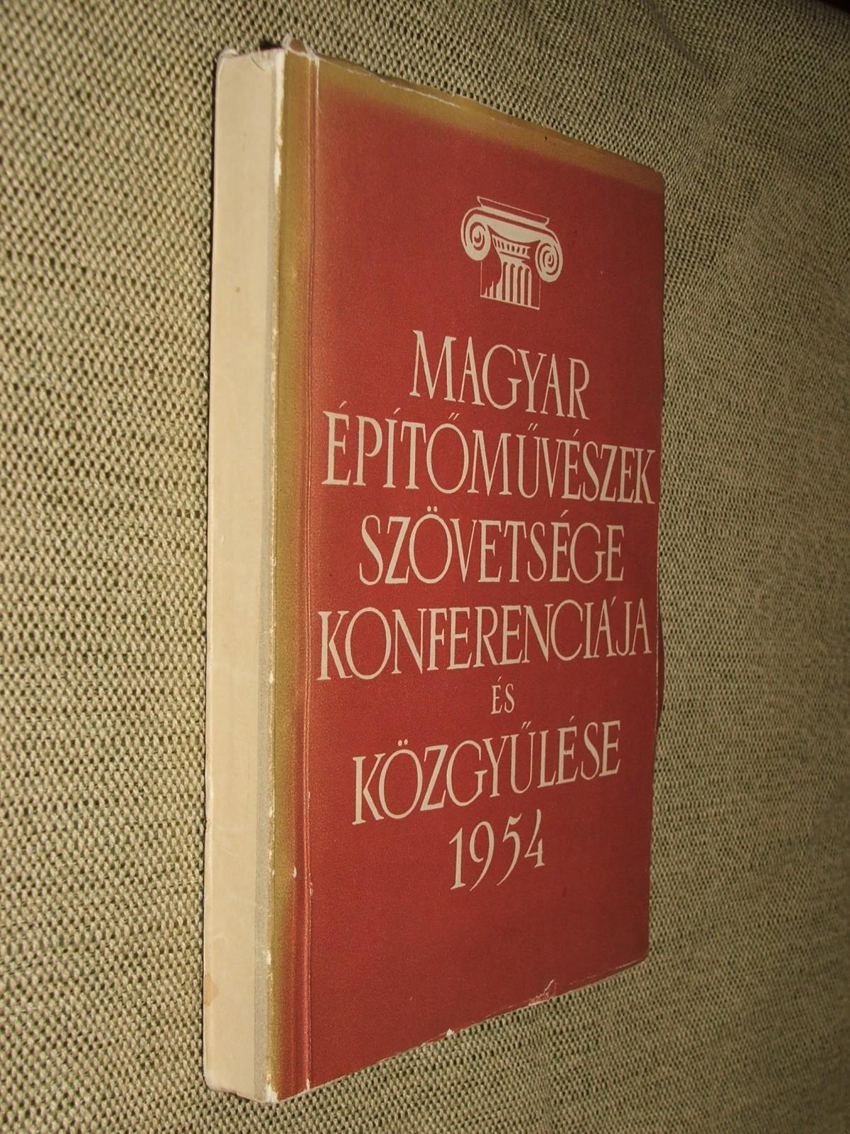Magyar Építőművészek Szövetsége konferenciája és közgyűlése 1954