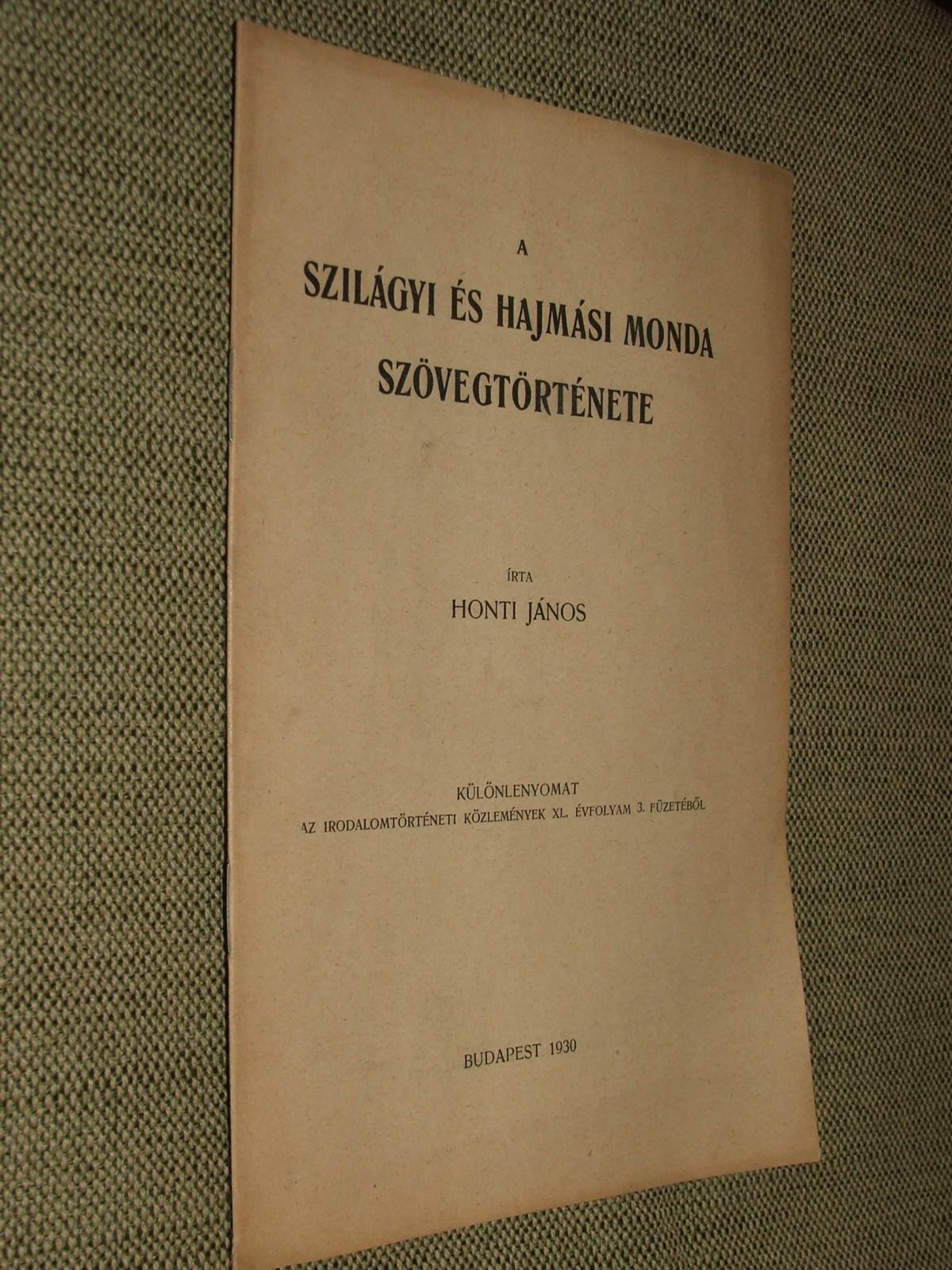 HONTI János: A Szilágyi és Hajmási monda szövegtörténete