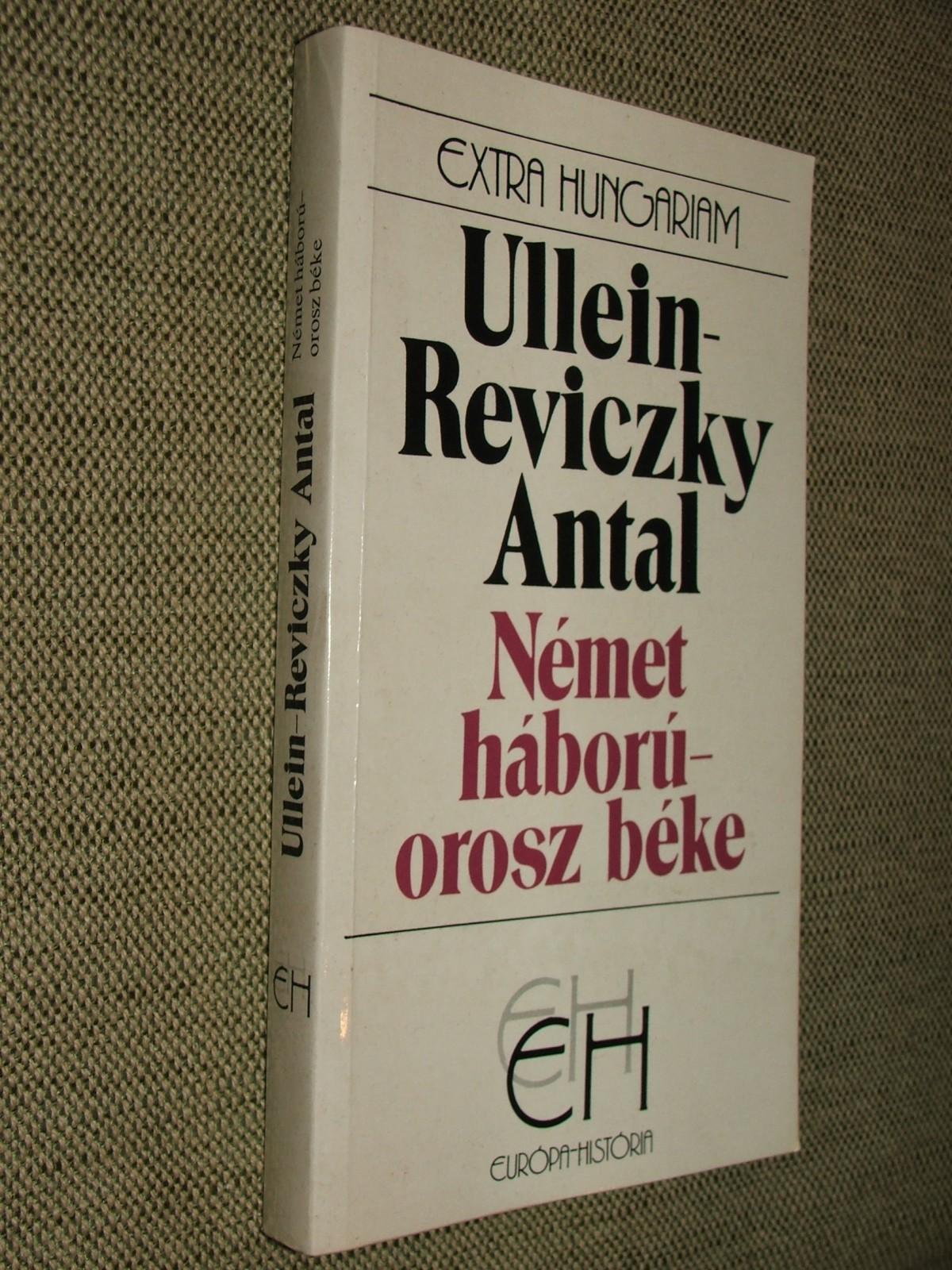 ULLEIN-REVICZKY Antal: Német háború-orosz béke