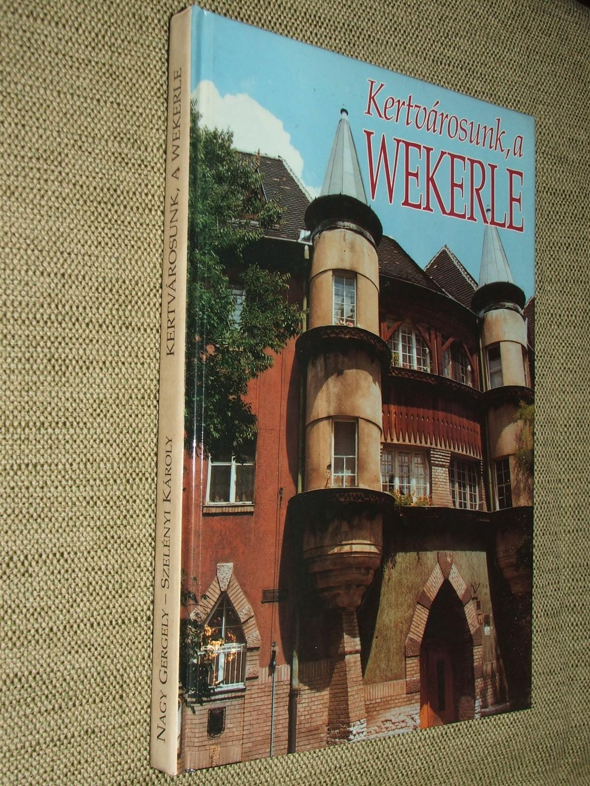 NAGY Gergely: Kertvárosunk, a Wekerle