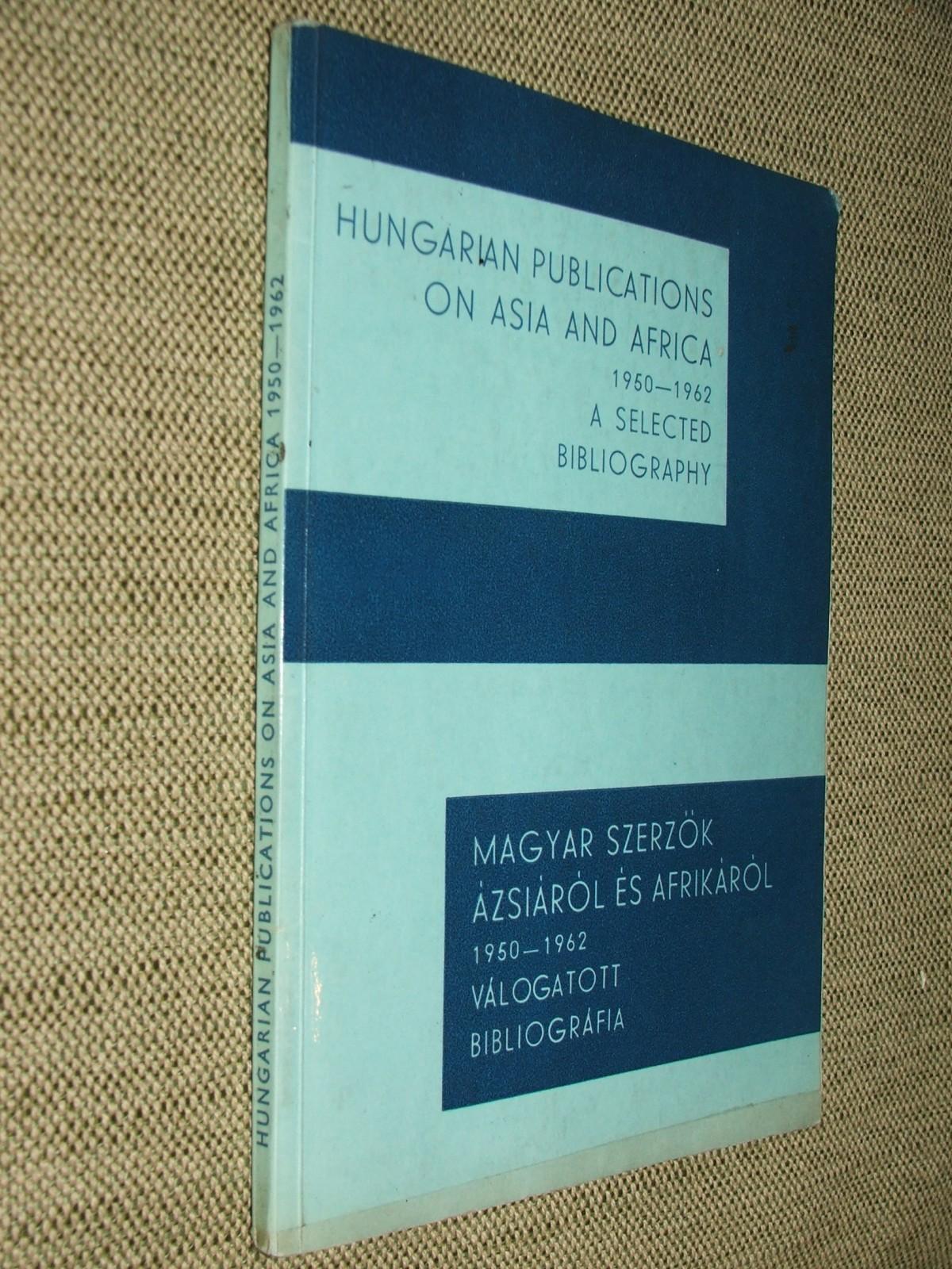 APOR Éva és ECSEDY Ildikó összeáll.: Magyar szerzők Ázsiáról és Afrikáról 1950-1962