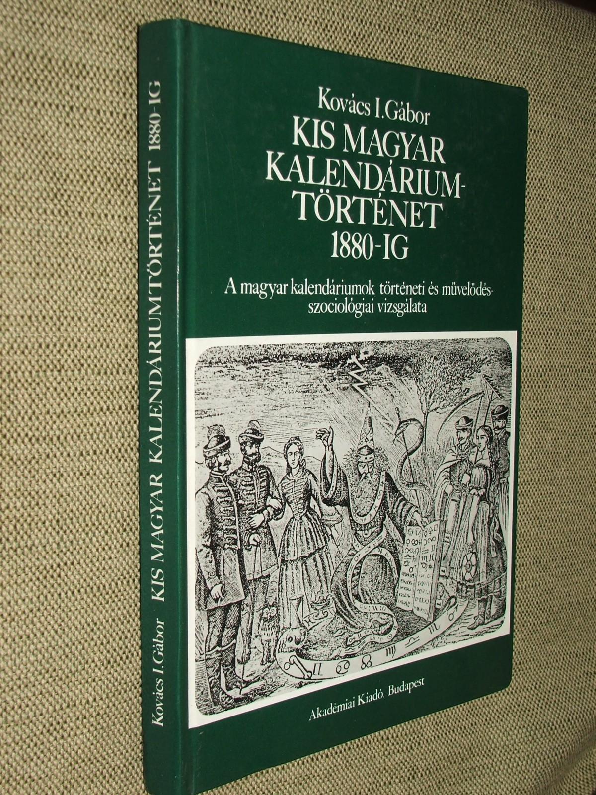 KOVÁCS I. Gábor: Kis magyar kalendáriumtörténet 1880-ig